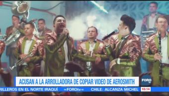 #LoEspectaculardeME: Acusan a La Arrolladora de copiar video de Aerosmith