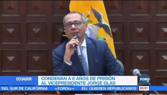 Dan 6 años de prisión al vicepresidente de Ecuador