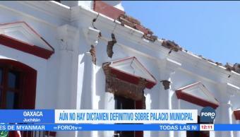 No hay dictamen definitivo sobre el Palacio Municipal de Juchitán tras sismo