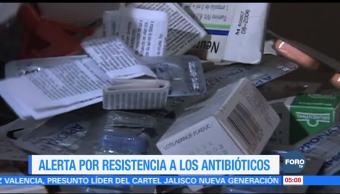 Emiten alerta por resistencia a los antibióticos