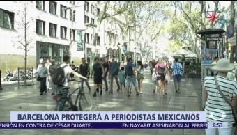 Barcelona extiende protección a periodistas mexicanos amenazados
