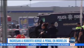 Roberto Borge ingresa a penal en Morelos