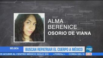 Buscan Repatriar Cuerpo Mexicana Asesinada Bélgica