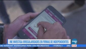 INE investiga irregularidades en firmas de independientes