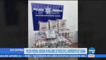 Policía Federal asegura 90 millones de pesos en el aeropuerto de Tijuana