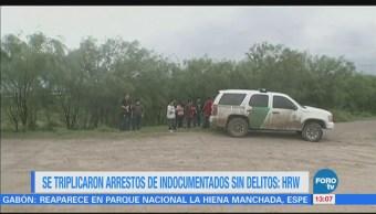 Se triplicaron arrestos de indocumentados sin delitos: HRW