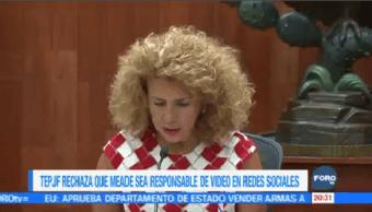 Tepjf Rechaza Meade Responsable Video Redes Sociales