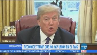 Trump Reconoce Hay Unión Estados Unidos