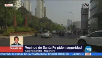 Vecinos de Santa Fe exigen mayor seguridad a autoridades de la CDMX