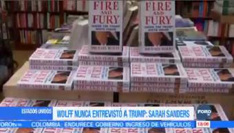 Wolff Nunca Entrevistó Trump Sarah Sanders