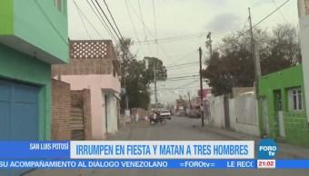 Ataque a fiesta en San Luis Potosí deja tres muertos