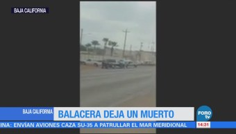 Balacera en Ensenada deja un muerto