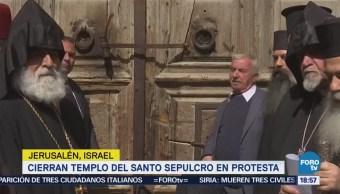 Cierran templo del Santo Sepulcro en protesta en Jerusalén, Israel