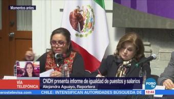 CNDH presenta informe de igualdad de puestos y salarios