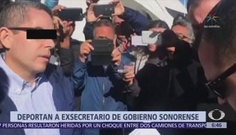 Deportan a exsecretario de Gobierno de Sonora