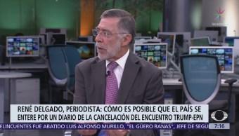 Desinformación sobre visita cancelada de Peña Nieto a Trump, análisis de René Delgado