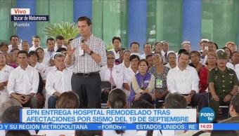 EPN entrega hospital remodelado que fue afectado por sismo en Puebla