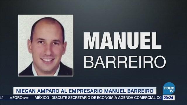 Niegan amparo al empresario Manuel Barreiro