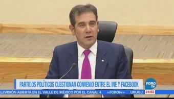 Partidos políticos cuestionan acuerdo entre INE y Facebook