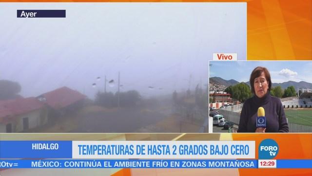 Reportan temperaturas de menos 2 grados en Hidalgo