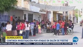 Continúa investigación por ataque en salón de fiestas en Guanajuato