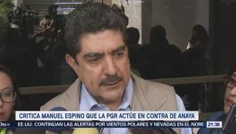 Critica Manuel Espino que la PGR actúe en contra de Anaya