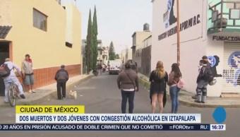Dos muertos y dos jóvenes con congestión alcohólica en Iztapalapa