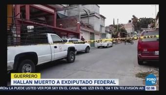 Hallan muerto a exdiputado federal de Guerrero