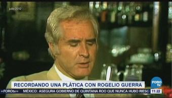 Recordando una plática con Rogelio Guerra (Parte 3)