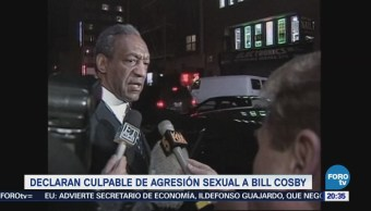 Declaran Culpable Agresión Sexual Bill Cosby