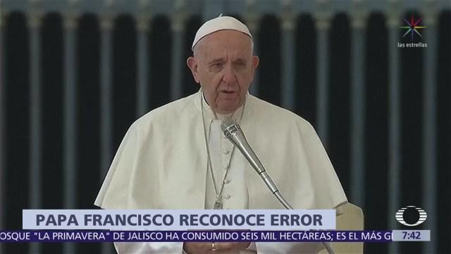 El papa Francisco admite equivocación al valorar caso del obispo Juan Barros