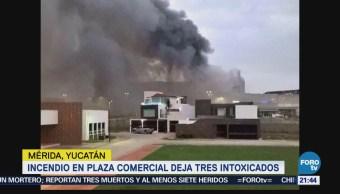Incendio Plaza Comercial Intoxicados Mérida Yucatán