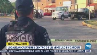 Localizan Cuerpos Dentro Vehículo Cancún Tortura