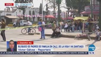 Padres de familia bloquean calzada de La Viga, CDMX
