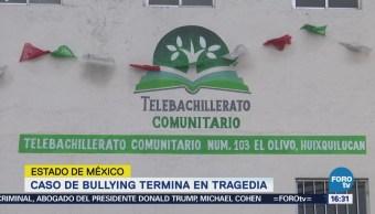 Caso Bullying Termina Tragedia Huixquilucan Edomex