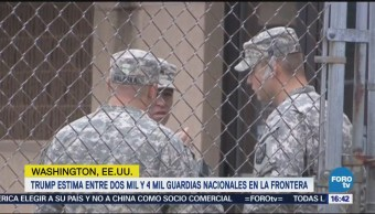 Trump planea enviar 'entre 2 mil y 4 mil' militares a la frontera