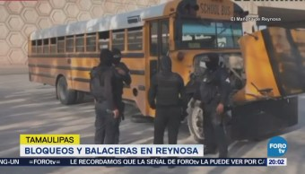 Bloqueos Balaceras Tamaulipas Reynosa San Fernando