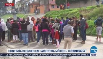 Continúa Bloqueo Casi 24 Horas Carretera México-Cuernavaca
