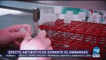 Cuál es el efecto de los antibióticos durante el embarazo