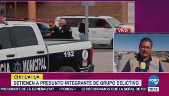 Detienen Presunto Integrante Grupo Delictivo Chihuahua