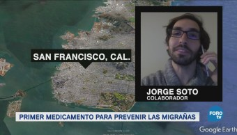 Fda Aprueba Primer Medicamento Prevenir Migraña, Desde San Francisco, California, Jorge Soto,