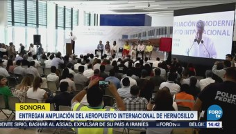 Entregan ampliación del Aeropuerto Internacional de Hermosillo