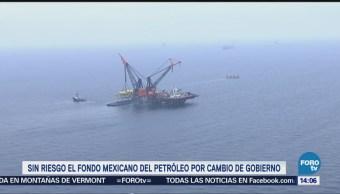 Riesgo Fondo Mexicano Petróleo Cambio Gobierno