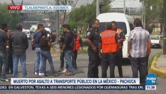 Asaltan transporte público en la México Pachuca; hay un muerto