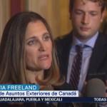 Chrystia Freeland reitera se busca un acuerdo