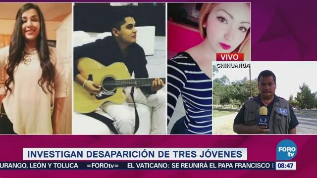 Investigan Desaparición Tres Jóvenes Chihuahua