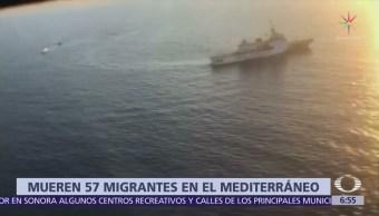 Mueren 57 migrantes en su camino hacia Europa, en el Mediterráneo