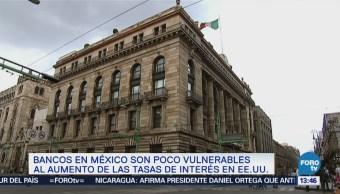 Bancos México Poco Vulnerables Aumento Tasas Interés