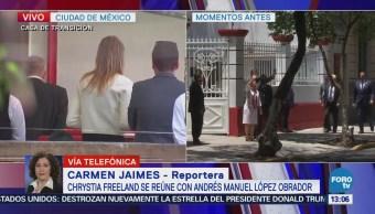 Chrystia Freeland Se Reúne Andrés Manuel López Obrador