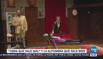 """#LoEspectaculardeME: Estrenan en la CDMX la """"Obra que sale mal"""""""